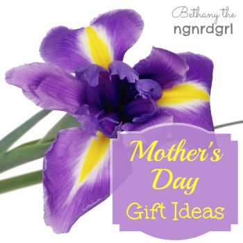 Mother's Day Gift Ideas by Bethany the ngnrdgrl